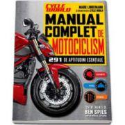 Manual complet de motociclism - 291 de aptitudini esentiale (Echipamente, pilotaj, reparatii)