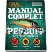 Manual complet de pescuit. 317 sfaturi esentiale: scule, tehnici, tactici (Joe Cermele)