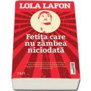 Fetita care nu zambea niciodata (Lola Lafon)