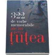 322 de vorbe memorabile ale lui Petre Tutea
