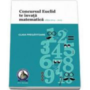 Culegere matematica Euclid clasa pregatitoare, editia 2014 - 2015. Concursul EUCLID te invata matematica