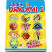 Super Origami 2 - Cartea contine contine hartie, origami cu imagini