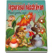 Iepurasul Nazdravan - Poezii pentru copii