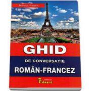 Ghid de conversatie Roman-Francez (Monica Vizonie)