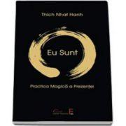 Thich Nhat Hanh, Eu sunt. Practica magica a Prezentei