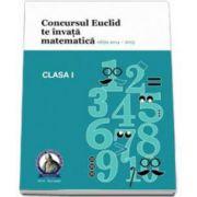 Culegere matematica Euclid clasa a I-a, editia 2014 - 2015. Concursul EUCLID te invata matematica