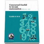 Culegere matematica Euclid clasa a IV-a, editia 2014 - 2015. Concursul EUCLID te invata matematica