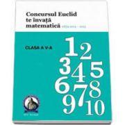 Culegere matematica Euclid clasa a V-a, editia 2014 - 2015. Concursul EUCLID te invata matematica