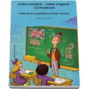 Limba romana - Limba engleza. Comunicare - Teste pentru pregatirea evaluarii scolare, pentru clasa a VI-a