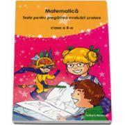 Matematica. Teste pentru pregatirea evaluarii scolare clasa a II-a