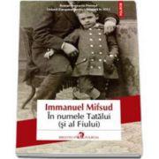 mmanuel Mifsud, In numele Tatalui (si al Fiului). Traducere din limba engleza si note de Denisa Duran