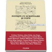 Purcaru Alina, Povesti cu scriitoare si copii - Volum coordonat de Alina Purcaru