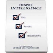George Cristian Maior, Despre intelligence - Idei, repere, perspective