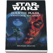 Star Wars - Darth Maul-Vanatorul din Umbra