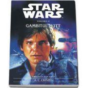 Star Wars - GAMBITUL HUTT (Trilogia Han Solo - nr. 2)