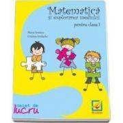 Matematica si explorarea mediului pentru clasa a I-a. Caiet de lucru (Maria Ionescu)