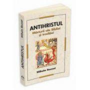 Antihristul - Marturii ale Bibliei si traditiei
