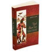 Baal Shem Tov. Povestiri hasidice despre minunile lui Rabbi Israel