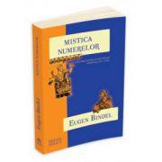 Mistica numerelor. O cercetare asupra elementelor spirituale ale lumii