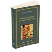 Franz Cumont, Religiile orientale in paganismul roman
