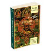 Vietile Maestrilor. Uimitoare invataturi si intamplari din Tibet