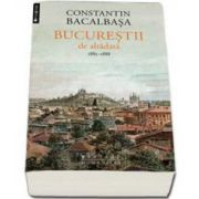 Constantin Bacalbasa, Bucurestii de altadata, 1878-1884 (Volumul. III)