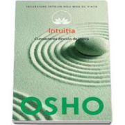 Osho, Intuitia - Cunoasterea de dincolo de logica