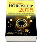Kim Rogers Gallagher, Horoscop 2015. Ghidul tau astral complet