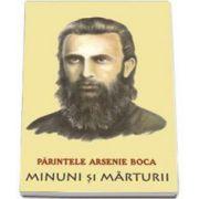 Romeo Petrasciuc, Parintele Arsenie Boca. Minuni si marturii