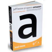 Brad Stone, Jeff Bezos si epoca Amazon. The everything store