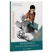 Evaluare Nationala 2015. Matematica 80 de teste dupa modelul M. E. N