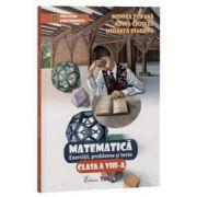 Matematica - exercitii, probleme si teste pentru clasa a VIII-a - Monica Topana