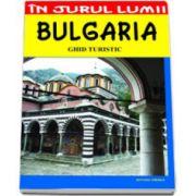 Bulgaria. Ghid turistic (In jurul lumii)