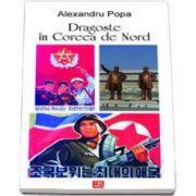 Alexandru Popa, Dragoste in Coreea de Nord