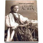 Marcel Petrisor, Cei din Aciua