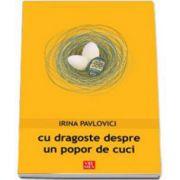Irina Pavlovici, Cu dragoste despre un popor de cuci