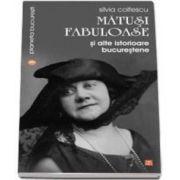 Silvia Colfescu, Matusi fabuloase si alte istorioare bucurestene