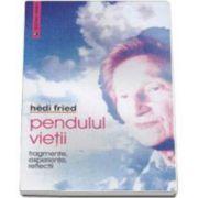 Hedi Fried, Pendulul vietii