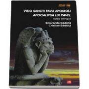 VISIO SANCTI PAVLI APOSTOLI. APOCALIPSA LUI PAVEL - Editie bilingva