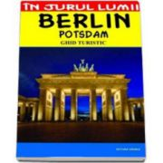 Berlin Potsdam.  Ghid turistic