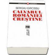 Calvarul Romaniei crestine
