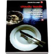 Culinariard. Restaurante, carciumi, vorbe (Leonte Claudiu)