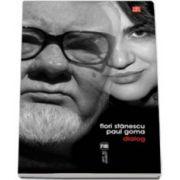 Flori Stanescu – Paul Goma. Dialog