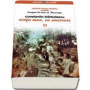 Constantin Barbulescu, Viata mea, cu smerenie