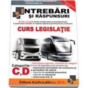 Intrebari si Raspunsuri 2015, pentru obtinerea permisului auto categoriile C, CE, D si DE (Contine 848 de intrebari cu raspunsuri)