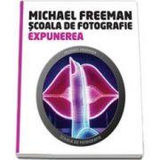 Michael Freeman, Expunerea - Scoala de fotografie