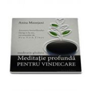 Meditatie profunda pentru Vindecare (Meditatie Ghidata) - Format MP3 (Anita Moorjani)
