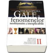 Enciclopedia Gale a fenomenelor neobisnuite si inexplicabile - volumul II