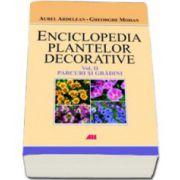 Enciclopedia plantelor decorative. Parcuri si gradini - Volumul II