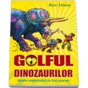 Golful dinozaurilor. Goana monstrului cu trei coarne -volumul 2